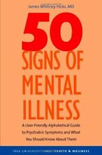 50 Signs of Mental Illness: A Guide to Understandi