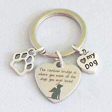 """The rainbow bridge is.... all the dogs you ever loved"" memorial key ring loss"