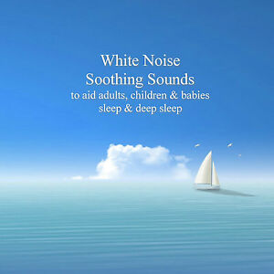 White Noise Soothing Sounds For Adults, Children & Babies Sleep Aid CDs Calming