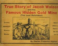 TRUE STORY OF JACOB WALZER AND HIS FAMOUS HIDDEN GOLD MINE (THE LOST DUTCHMAN) 1