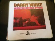"""BARRY WHITE SPANISH 7"""" SINGLE SPAIN YOU SEE THE TROUBLE WITH ME SOUL DISCO"""
