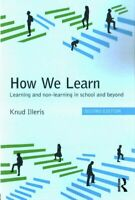 How We Learn : Learning and Non-learning in School and Beyond, Paperback by I...