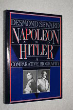 Napoleon and Hitler: A Comparitive Biography by Desmond Seward (1989, Hardcover)