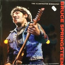 Bruce Springsteen The Illustrated Biography