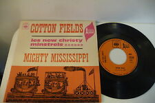 LES NEW CHRISTY MINSTRELS 45T COTTON FIELDS/ MIGHTY MISSISSIPPI.CBS FRENCH 2725.