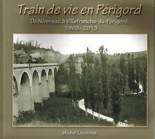 Train de vie en Périgord, Michel Lasserre, Niversac 1863 2013 edit Annet