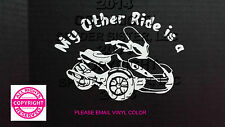 CAN-AM SPYDER ST - WINDOW DECAL/STICKER- MY OTHER RIDE IS A (ST)   13 COLORS