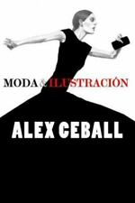 Moda and Ilustración by Alex Ceball (2014, Paperback)