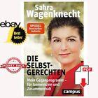 Sahra Wagenknecht - Die Selbstgerechten