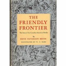 FRIENDLY FRONTIER Edith Patterson Meyer 1962 1st HC Canadian-American signed hlk