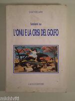 E955 LEZIONI SU L'ONU ONU E LA CRISI DEL GOLFO UGO VILLANI CACUCCI EDITORE 1997