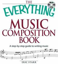 The Everything Music Composition Book with CD: A step-by-step guide to writing