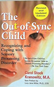 THE OUT-OF-SYNC CHILD Carol Kranowitz (2005) Sensory Processing Disorder - Book