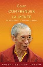 Cmo comprender la mente: La naturaleza y el poder de la mente (Spanish Edition)