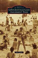 Lesourdsville Lake Amusement Park by Scott E Fowler (Hardback, 2011)