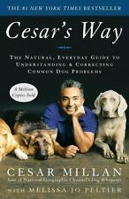 Cesar's Way : The Natural, Everyday Guide to Understanding and Correcting Common