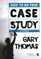 How to Do Your Case Study by Dr. Gary Thomas 9781446282656   Brand New