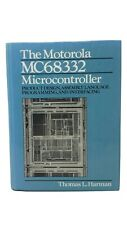 The Motorola Mc68332 Microcontroller : Product Design, Assembly Language.