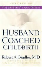 Husband-Coached Childbirth (Fifth Edition): The Bradley Method of Natural Childb