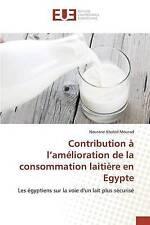 Contribution à l'amélioration de la consommation laitière en Egypte: Les égyptie