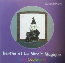 Berthe et le Miroir Magique by Gwen Brookes. Illustrated story in simple French.