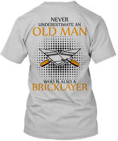 Bricklayer Never Underestimate Old Man Who Is Also A Hanes Tagless Tee T-Shirt