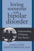 Loving Someone with Bipolar Disorder: Understanding and Helping Your Partner (T