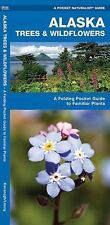 Alaska Trees and Wildflowers : An Introduction to Familiar Plants by James...