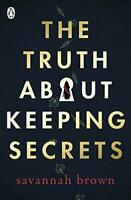 The Truth About Keeping Secrets by Savannah Brown Paperback NEW Book