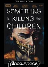 SOMETHING IS KILLING THE CHILDREN #18A (WK30)