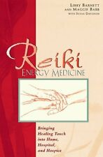 Reiki Energy Medicine: Bringing Healing Touch into Home, Hospital, and Hospice b