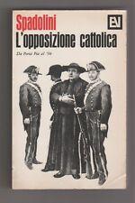 L'opposizione cattolica - G. Spadolini