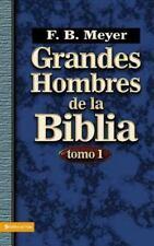 Grandes Hombres de la Biblia - Tomo 1 by F. B. Meyer (2006, Paperback)