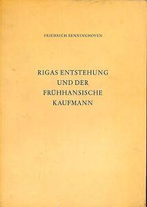 Rigas Entstehung und der frühhansische Kaufmann by Friedrich Benninghoven (1961)