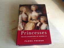 Princesses : The Six Daughters of George III by Flora Fraser (1st American Ed.)