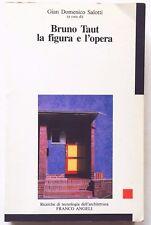 Gian Domenico Salotti Bruno Taut la figura e l'opera Franco Angeli 1990