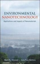 Environmental Nanotechnology : Applications and Impacts of Nanomaterials by Mar…
