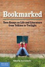 Bookmarked: Teen Essays on Life and Literature from Tolkien to Twiligh-ExLibrary