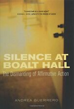 Silence at Boalt Hall: The Dismantling of Affirmative Action by Guerrero New+=