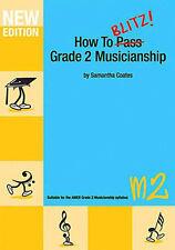 HOW TO BLITZ GRADE 2 MUSICIANSHIP M2 New Edition - SAMANTHA COATES