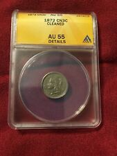 1872 3cn Three Cent Nickel ANACS AU55