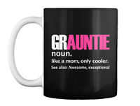 Grauntie-great Auntie - Grauntie Noun Like A Mom Only Cooler See Gift Coffee Mug