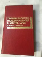 TroubleShooting Microprocessors & Digital Logic - 1980 -1st edition-1st printing