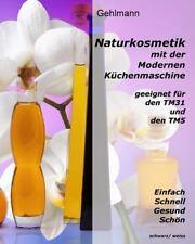 Naturkosmetik Mit Dem Thermomix - Schwarz/ Weiss by Gehlmann (2016, Paperback)