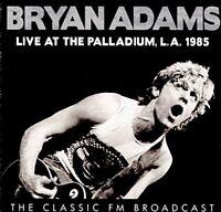 Bryan Adams - Live At The Palladium, L.A. 1985 [CD]