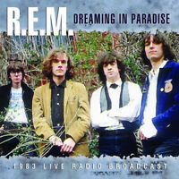 R.E.M. : Dreaming in Paradise: 1983 Live Radio Broadcast CD (2015) ***NEW***