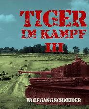 Wolfgang Schneider TIGER im KAMPF Bd 3 Panzer VI (Buch Einsatz Taktik) NEU