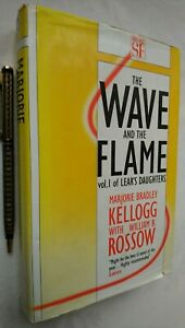 M B KELLOGG W B ROSSOW THE WAVE AND THE FLAME 1ST/1ST 1987 YELLOW JACKET S/F