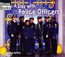 A Day with Police Officers (Welcome Books: Hard Work)