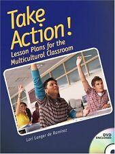 Take Action! Lesson Plans for the Multicultural Classroom by Lori Langer de Rami